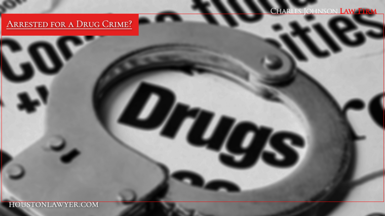 Houston Drug Lawyer » Arrested for a Drug Crime?