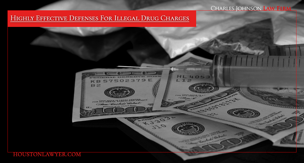 The Houston Drug Lawyer: Highly Effective Defenses For Illegal Drug Charges