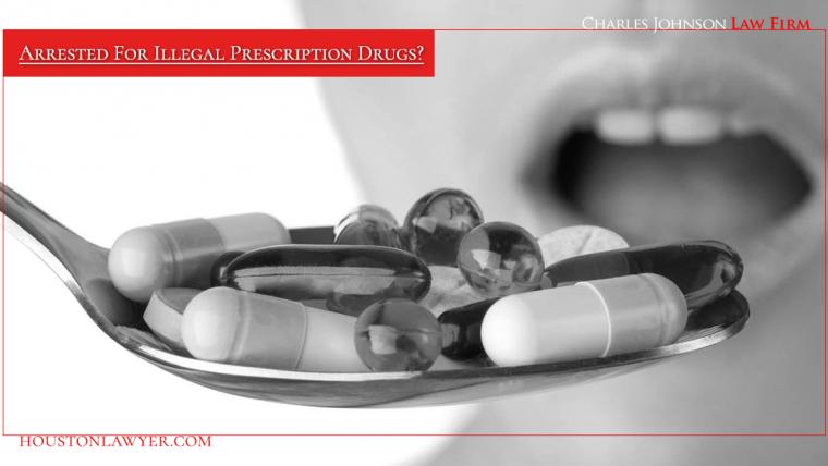 Houston Lawyer: Arrested For Illegal Prescription Drugs?