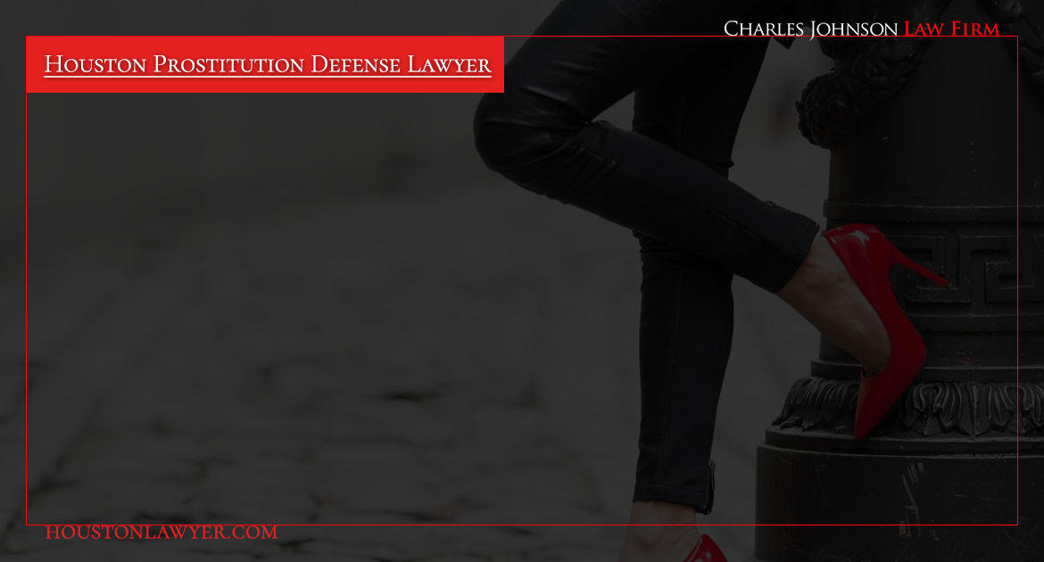 Prostitution Defense Lawyer: The Charles Johnson Law Firm