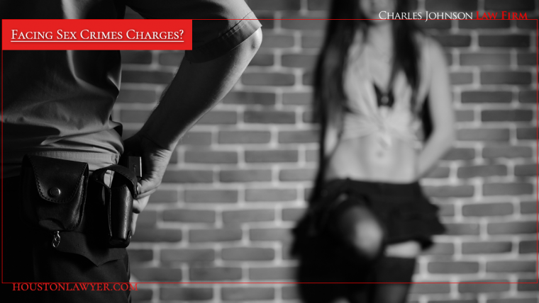 Facing Sex Crime Charges?  Proven Houston Criminal Lawyer Charles Johnson is Your Best Ally